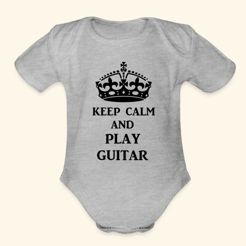 keep calm play guitar blk - Organic Short Sleeve Baby Bodysuit