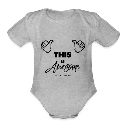 This Is So Awesome - Organic Short Sleeve Baby Bodysuit