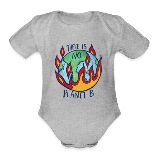 There is no planet b - Organic Short Sleeve Baby Bodysuit