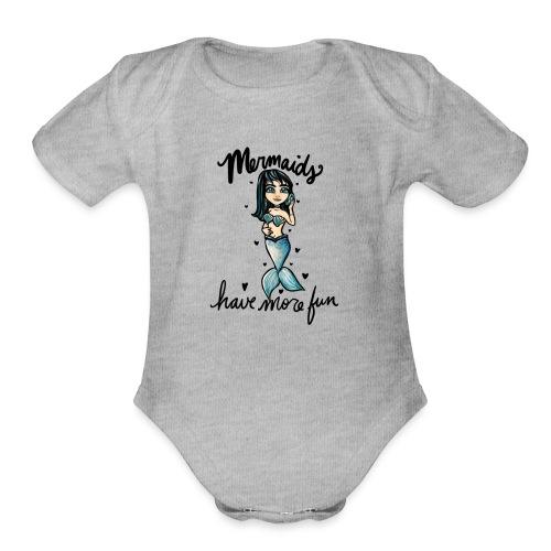Mermaids have more fun - Organic Short Sleeve Baby Bodysuit