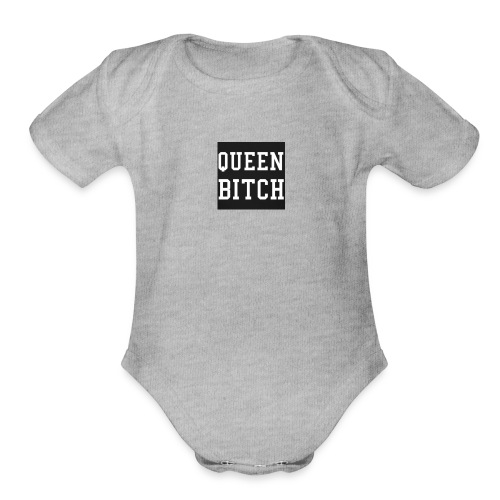 Queen Bitch - Organic Short Sleeve Baby Bodysuit