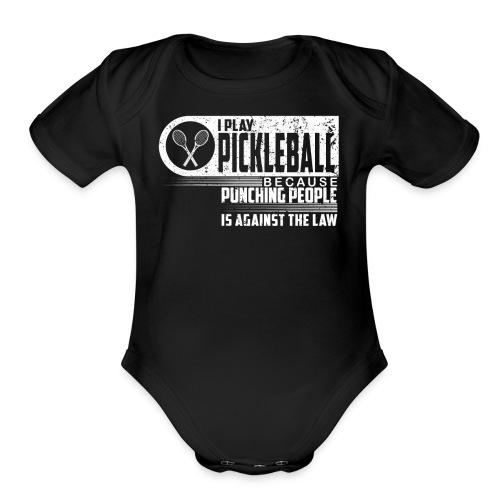 I Play Pickleball Shirt Funny Pickelball Shirt - Organic Short Sleeve Baby Bodysuit