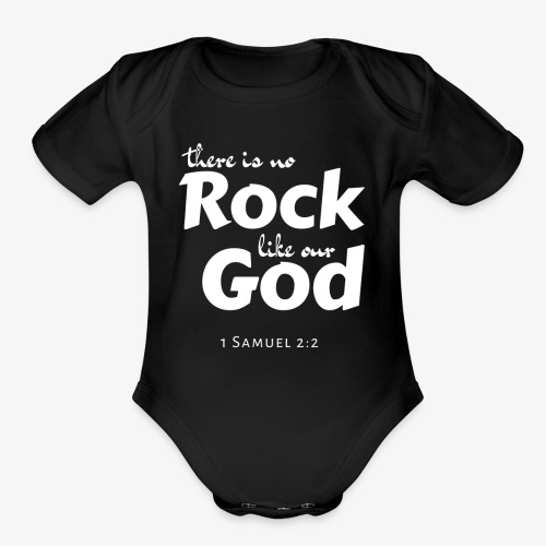 There is no Rock like our God - Organic Short Sleeve Baby Bodysuit