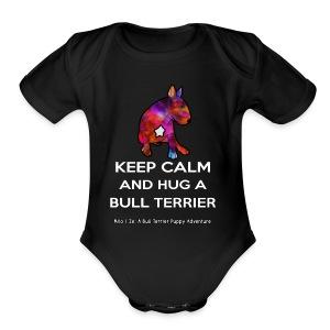 Bull Terrier: Keep Calm and hug a Bully Terrier - Short Sleeve Baby Bodysuit