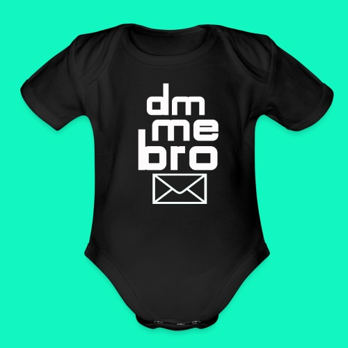 DM Me Bro Baby One Piece Outfit - Organic Short Sleeve Baby Bodysuit