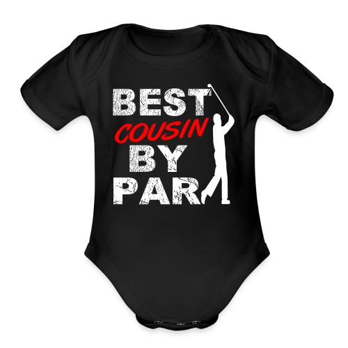 Best Cousin By Par Funny Golf Gift For Golf Loving Cousin Golfers - Organic Short Sleeve Baby Bodysuit