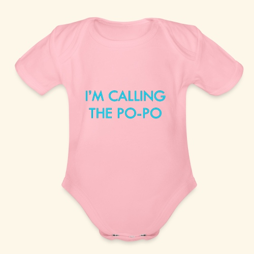 I'M CALLING THE PO-PO | ABBEY HOBBO INSPIRED - Organic Short Sleeve Baby Bodysuit