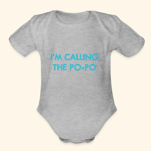I'M CALLING THE PO-PO | ABBEY HOBBO INSPIRED - Organic Short Sleeve Baby Bodysuit