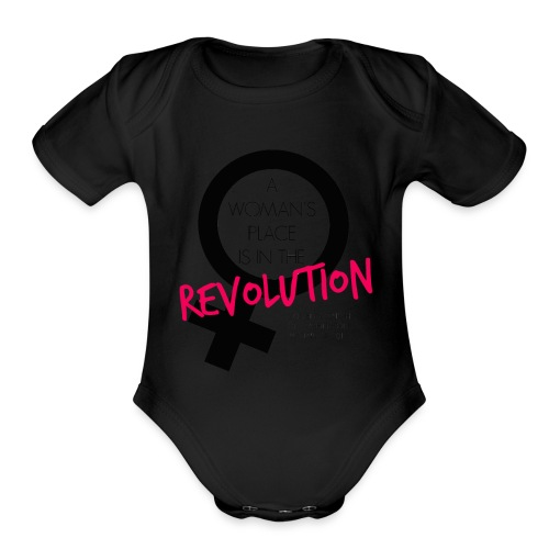 A Woman's Place is in the Revolution Shirt - Organic Short Sleeve Baby Bodysuit