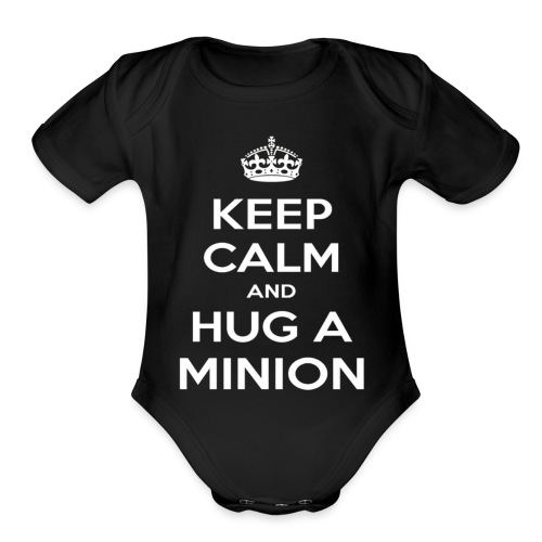 quot Keep Calm and Hug a Minion quot T Shirt - Organic Short Sleeve Baby Bodysuit