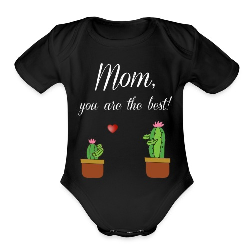 Mom you are the best - Organic Short Sleeve Baby Bodysuit