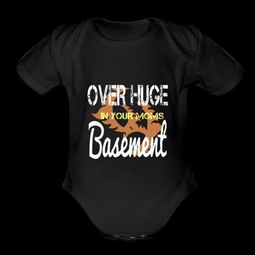 Over Huge in Moms Basement - Organic Short Sleeve Baby Bodysuit