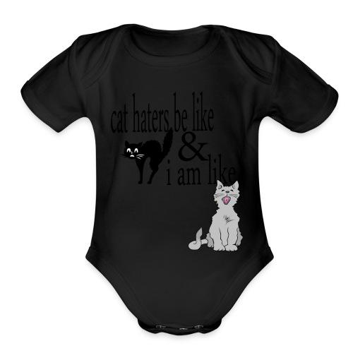 cat hater vs cat lover - Organic Short Sleeve Baby Bodysuit