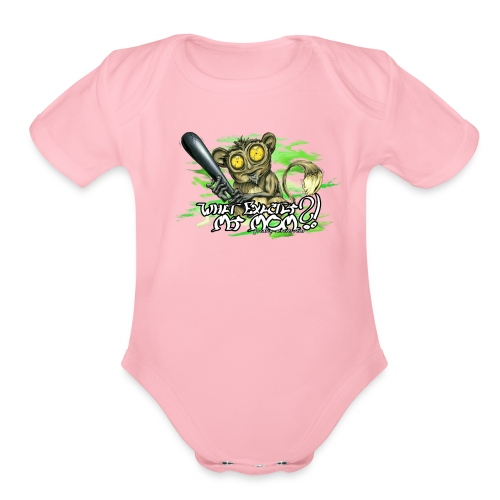 What exactly my mom?! - Organic Short Sleeve Baby Bodysuit