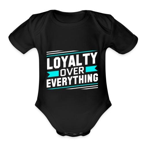 Loyalty Over Everything - Organic Short Sleeve Baby Bodysuit