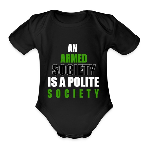 An Armed Society Is A Polite Society - Organic Short Sleeve Baby Bodysuit