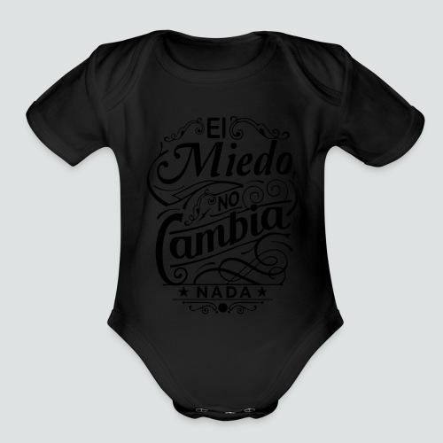 el miedo no cambia nada - Organic Short Sleeve Baby Bodysuit