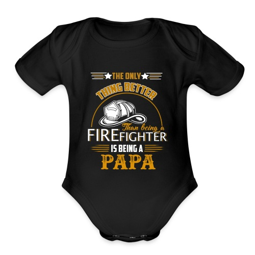 Firefighter gifts t shirt - Firefighter papa tee - Organic Short Sleeve Baby Bodysuit