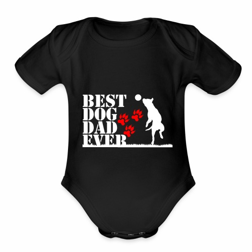 Best dog Dad ever - Organic Short Sleeve Baby Bodysuit