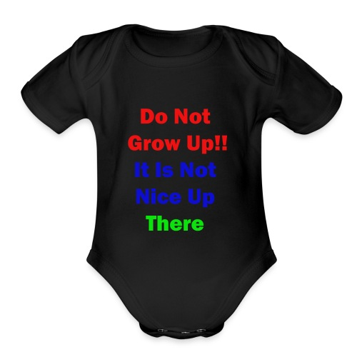 Do not Grow Up - Organic Short Sleeve Baby Bodysuit