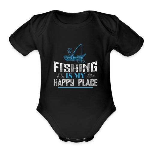 Fishing Is My Happy Place Shirt | Fishing T Shirt - Organic Short Sleeve Baby Bodysuit