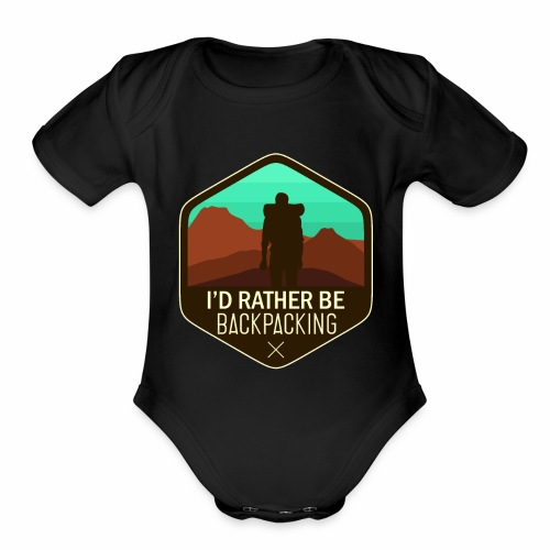 I'd Rather Be Backpacking - Organic Short Sleeve Baby Bodysuit