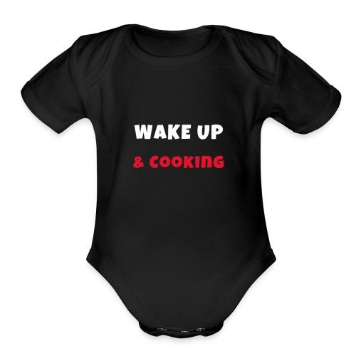 Wake up and cooking Activities Hobbies Tshirt - Organic Short Sleeve Baby Bodysuit