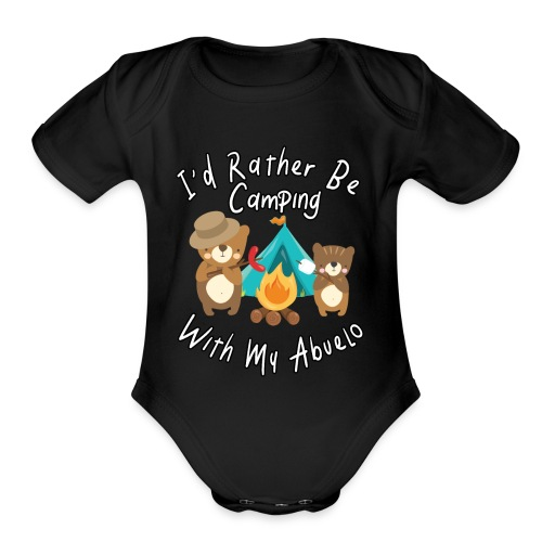 I'd Rather Be Camping With My Abuelo Bears Family - Organic Short Sleeve Baby Bodysuit