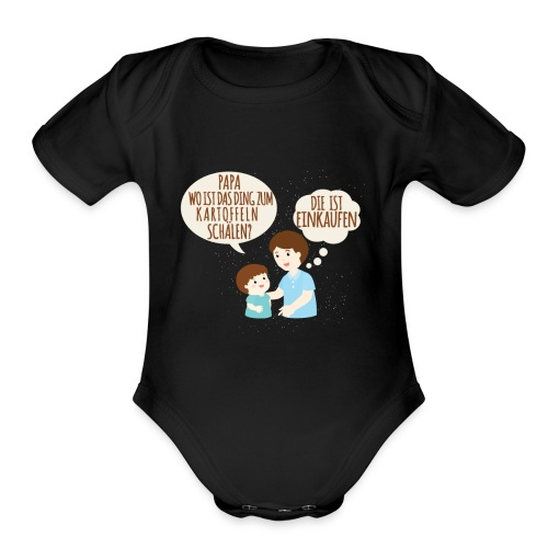 Dad, where's that potato peeling thing? She's s - Organic Short Sleeve Baby Bodysuit