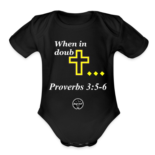 When in doubt... Proverbs 3:5-6 - Organic Short Sleeve Baby Bodysuit