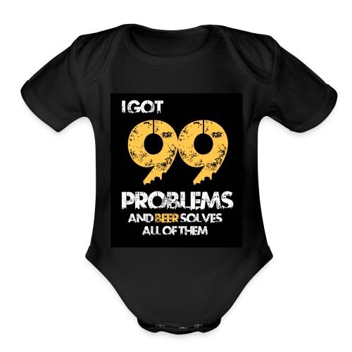 I got 99 problems.. - Organic Short Sleeve Baby Bodysuit