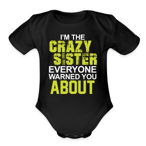 I m The Crazy Sister - Short Sleeve Baby Bodysuit