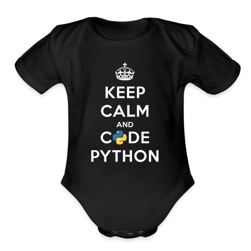 Keep Calm and Code on for Python Develop - Organic Short Sleeve Baby Bodysuit