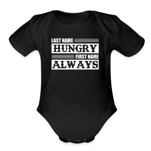 Last Name Hungry First Name Always Funny Hungry Sh - Short Sleeve Baby Bodysuit