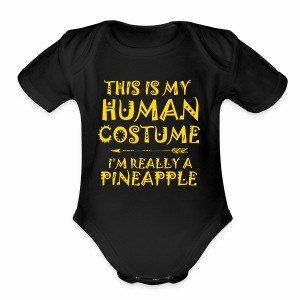 This Is My Human Costume I'm Really A Pineapple - Short Sleeve Baby Bodysuit