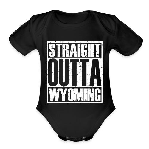 Straight Outta Wyoming - Organic Short Sleeve Baby Bodysuit