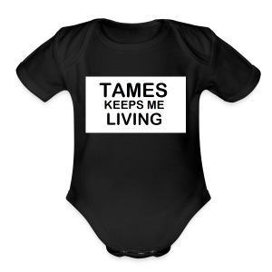 Tames Keeps Me Living - Black - Short Sleeve Baby Bodysuit