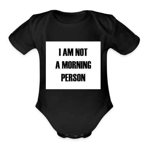 I'm not a Morning - Organic Short Sleeve Baby Bodysuit