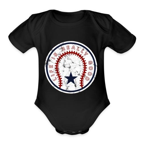 Life Is Really Good Baseball - Organic Short Sleeve Baby Bodysuit