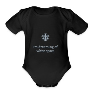 I'm Dreaming of White Space - Short Sleeve Baby Bodysuit