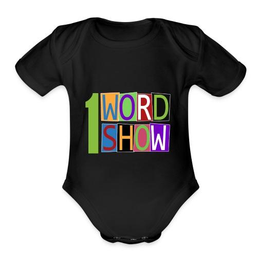 1 Word Show Logo - Organic Short Sleeve Baby Bodysuit
