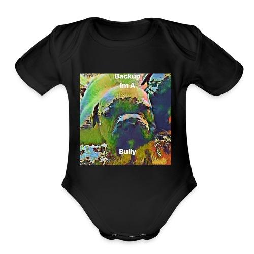 I'm A Bully - Organic Short Sleeve Baby Bodysuit