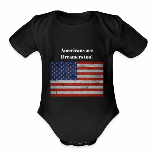 Americans are Dreamers too! - Organic Short Sleeve Baby Bodysuit