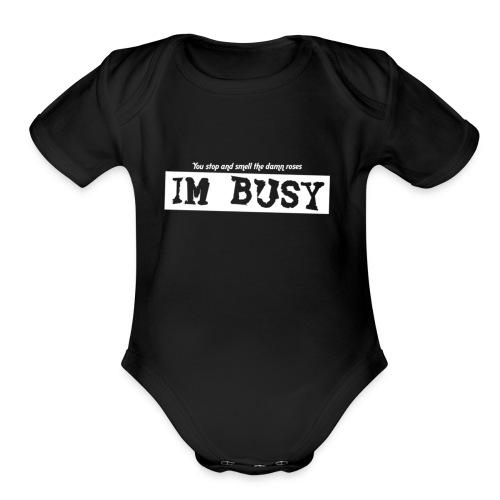 Im busy - Organic Short Sleeve Baby Bodysuit