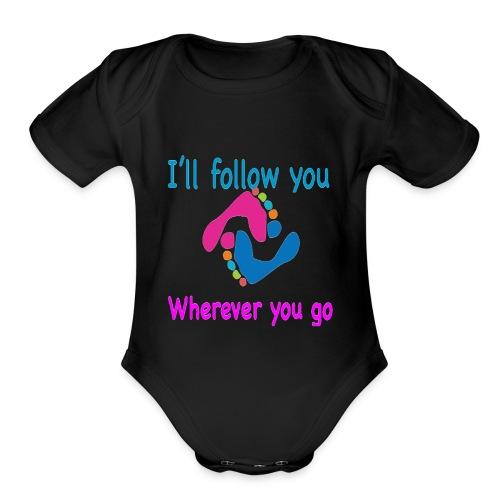 I'll follow you wherever you go - Organic Short Sleeve Baby Bodysuit