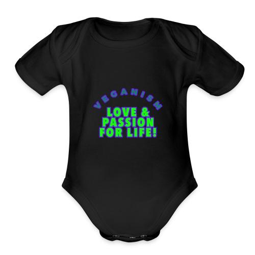 VEGANISM: LOVE PASSION FOR LIFE! - Organic Short Sleeve Baby Bodysuit