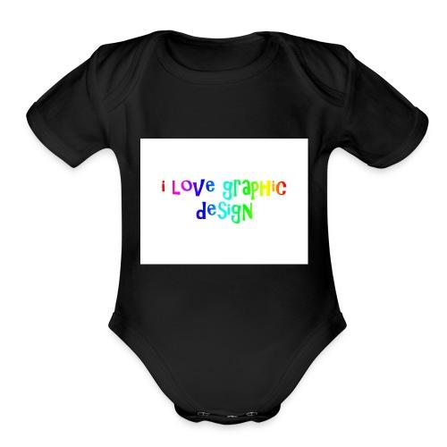 i love graphic design - Organic Short Sleeve Baby Bodysuit
