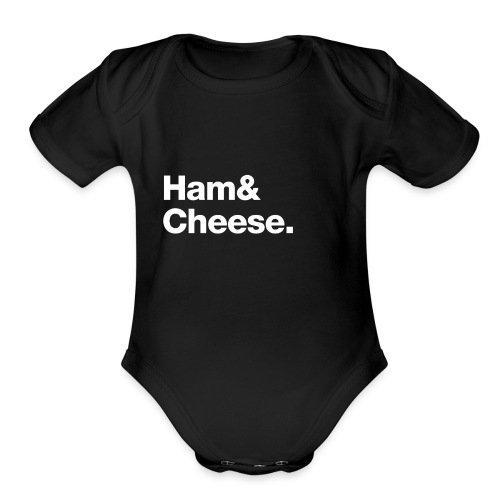 Ham & Cheese. - Organic Short Sleeve Baby Bodysuit