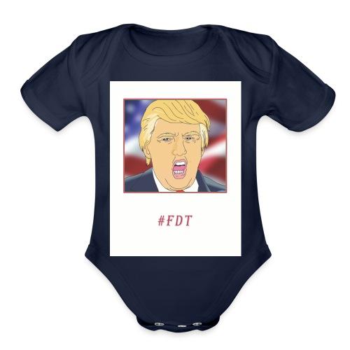 Fuck Donald Trump! - Organic Short Sleeve Baby Bodysuit