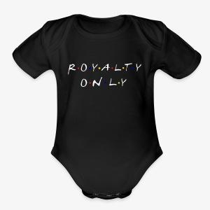 Royalty Only Friends Inspired Merch - Short Sleeve Baby Bodysuit